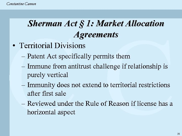 Constantine & Partners Constantine Cannon CC Sherman Act § 1: Market Allocation Agreements •