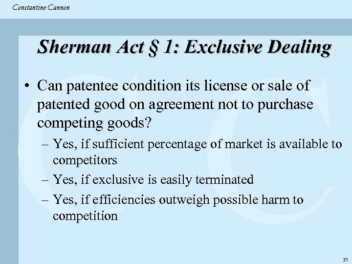 Constantine & Partners Constantine Cannon CC Sherman Act § 1: Exclusive Dealing • Can