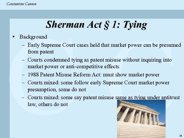 Constantine & Partners Constantine Cannon CC Sherman Act § 1: Tying • Background –