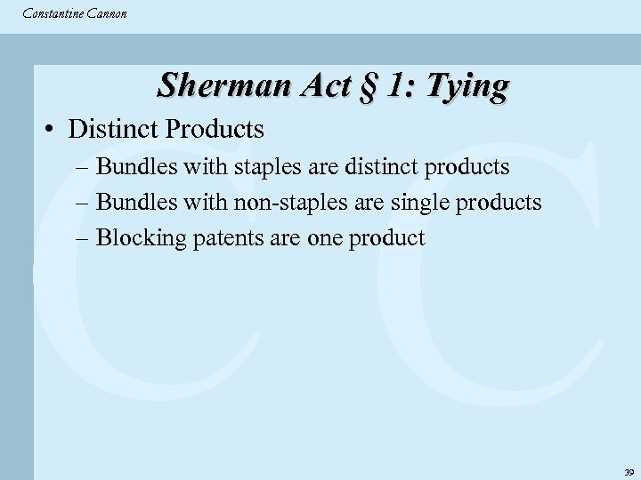 Constantine & Partners Constantine Cannon CC Sherman Act § 1: Tying • Distinct Products