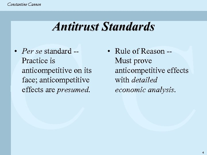 Constantine & Partners Constantine Cannon CC Antitrust Standards • Per se standard -- Practice