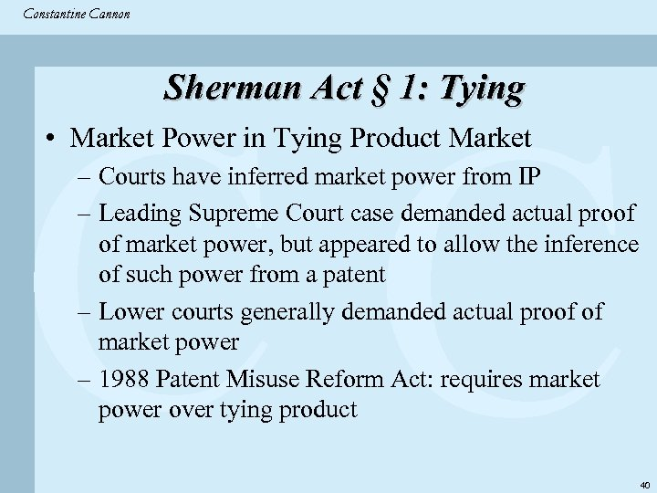 Constantine & Partners Constantine Cannon CC Sherman Act § 1: Tying • Market Power
