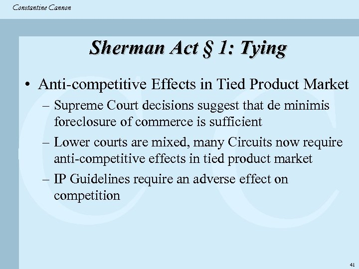 Constantine & Partners Constantine Cannon CC Sherman Act § 1: Tying • Anti-competitive Effects