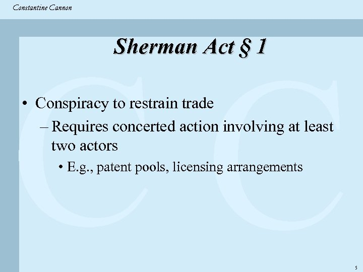 Constantine & Partners Constantine Cannon CC Sherman Act § 1 • Conspiracy to restrain