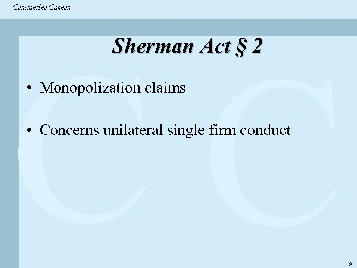 Constantine & Partners Constantine Cannon CC Sherman Act § 2 • Monopolization claims •