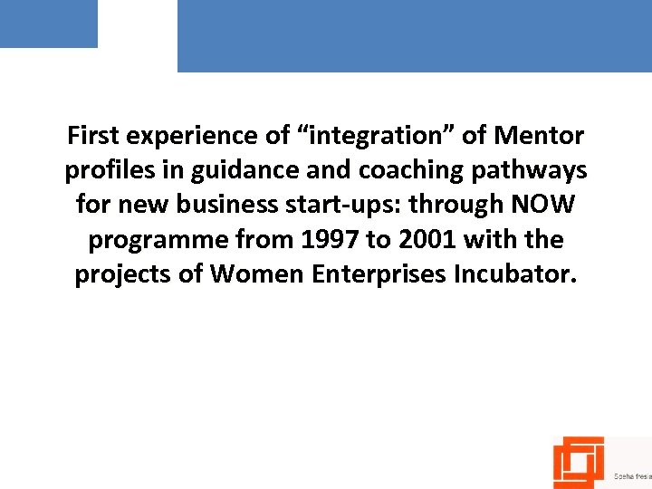 "First experience of ""integration"" of Mentor profiles in guidance and coaching pathways for new"