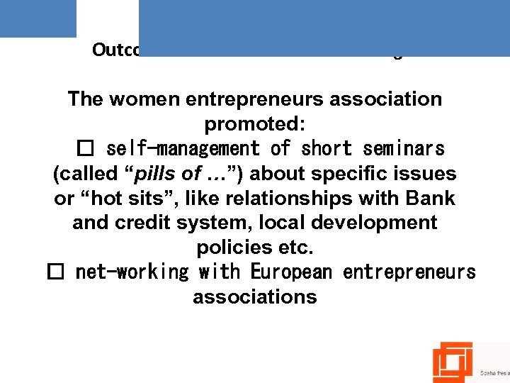 "Outcomes related to the ""mentoring"": The women entrepreneurs association promoted: self-management of short seminars"