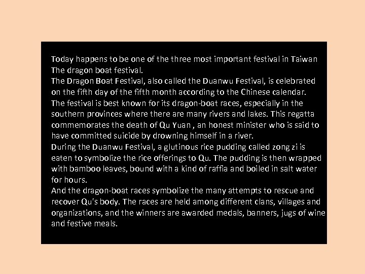 Today happens to be one of the three most important festival in Taiwan The