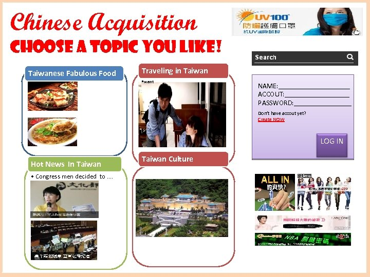 Chinese Acquisition Choose a topic you like! Taiwanese Fabulous Food Traveling in Taiwan •