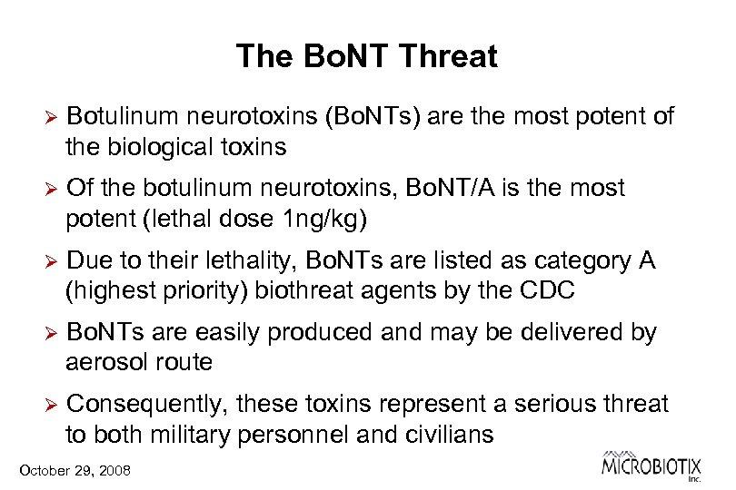 The Bo. NT Threat Ø Botulinum neurotoxins (Bo. NTs) are the most potent of