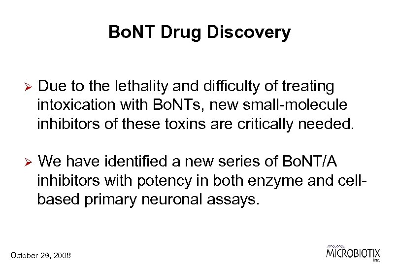 Bo. NT Drug Discovery Ø Due to the lethality and difficulty of treating intoxication
