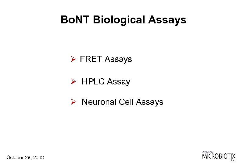 Bo. NT Biological Assays Ø FRET Assays Ø HPLC Assay Ø Neuronal Cell Assays