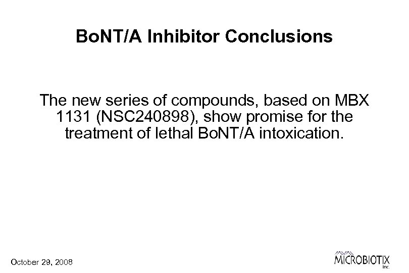 Bo. NT/A Inhibitor Conclusions The new series of compounds, based on MBX 1131 (NSC