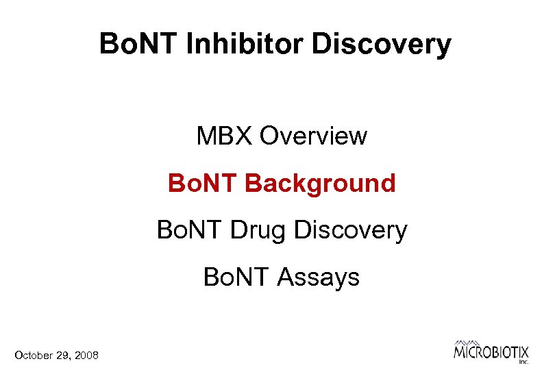 Bo. NT Inhibitor Discovery MBX Overview Bo. NT Background Bo. NT Drug Discovery Bo.