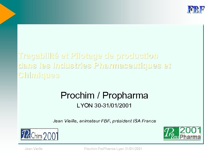 Traçabilité et Pilotage de production dans les Industries Pharmaceutiques et Chimiques Prochim / Propharma