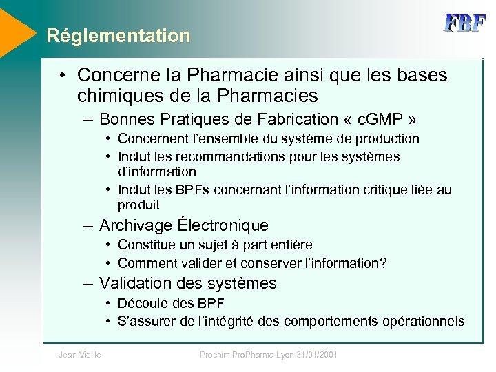Réglementation • Concerne la Pharmacie ainsi que les bases chimiques de la Pharmacies –