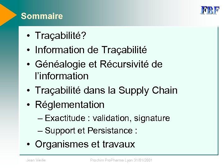 Sommaire • Traçabilité? • Information de Traçabilité • Généalogie et Récursivité de l'information •