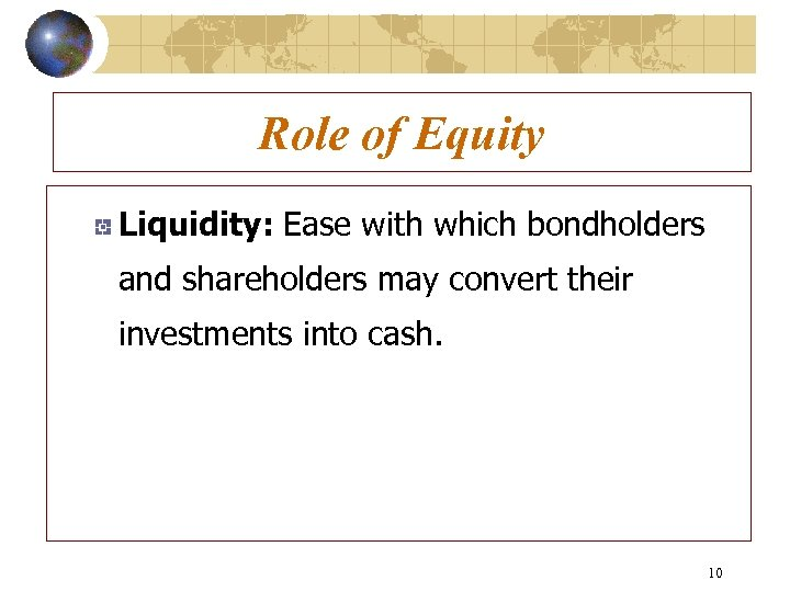 Role of Equity Liquidity: Ease with which bondholders and shareholders may convert their investments