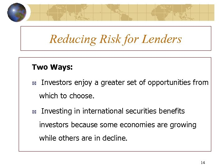 Reducing Risk for Lenders Two Ways: Investors enjoy a greater set of opportunities from