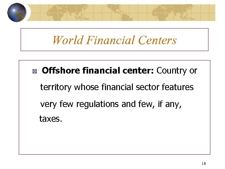 World Financial Centers Offshore financial center: Country or territory whose financial sector features very
