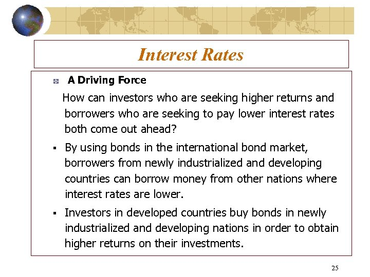 Interest Rates A Driving Force How can investors who are seeking higher returns and