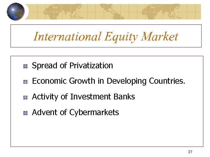 International Equity Market Spread of Privatization Economic Growth in Developing Countries. Activity of Investment