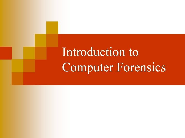 Introduction to Computer Forensics