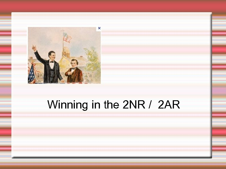 Winning in the 2 NR / 2 AR