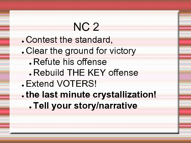 NC 2 Contest the standard, ● Clear the ground for victory ● Refute his