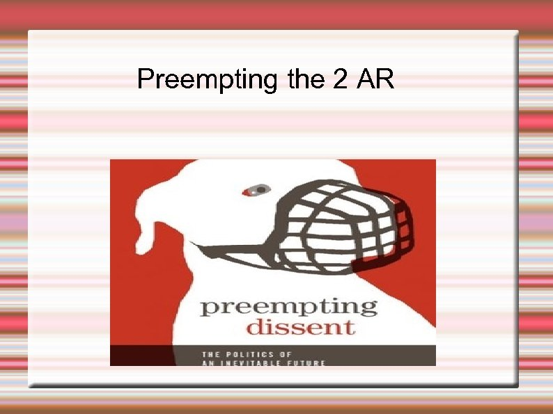 Preempting the 2 AR