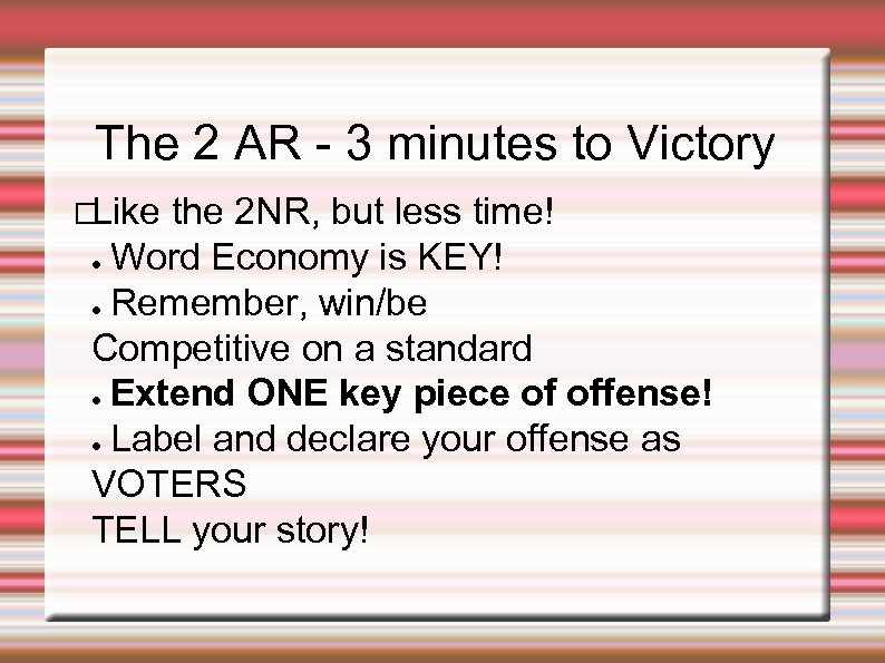 The 2 AR - 3 minutes to Victory Like the 2 NR, but less