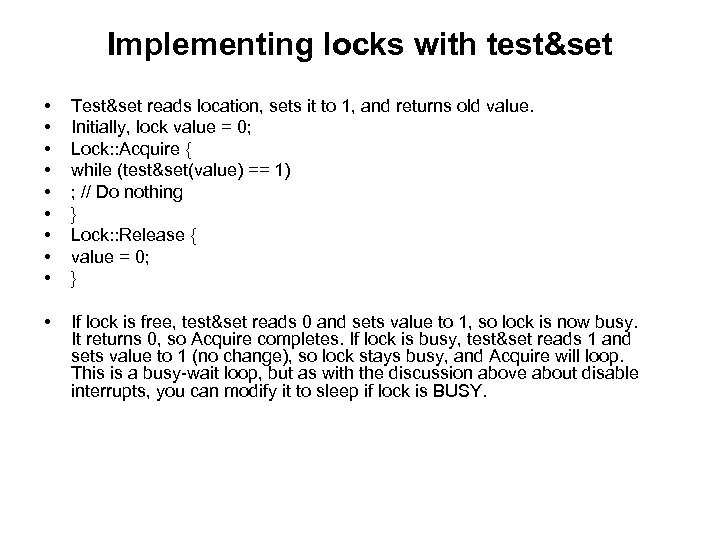 Implementing locks with test&set • • • Test&set reads location, sets it to 1,