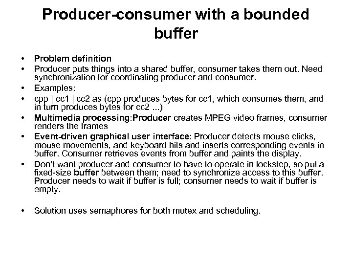 Producer-consumer with a bounded buffer • • Problem definition Producer puts things into a