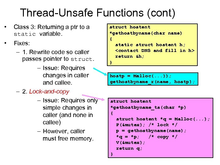 Thread-Unsafe Functions (cont) • Class 3: Returning a ptr to a static variable. •