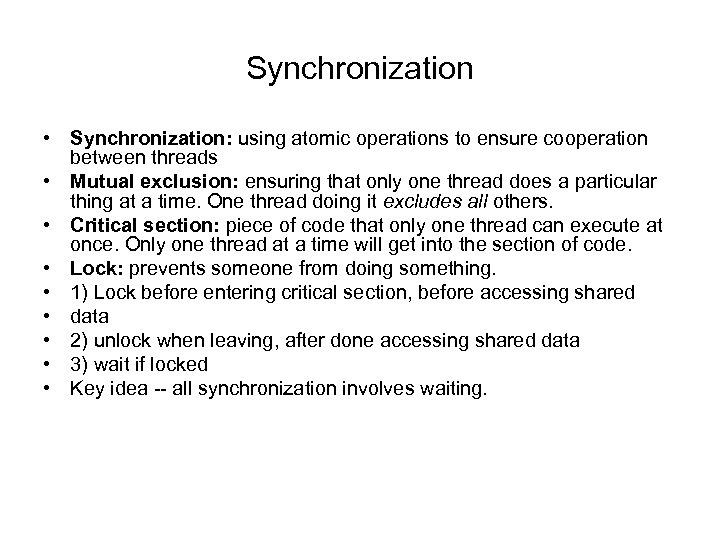 Synchronization • Synchronization: using atomic operations to ensure cooperation between threads • Mutual exclusion:
