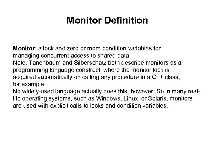 Monitor Definition Monitor: a lock and zero or more condition variables for managing concurrent