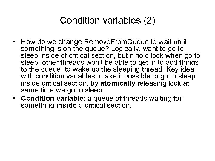 Condition variables (2) • How do we change Remove. From. Queue to wait until