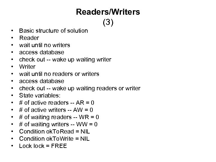 Readers/Writers (3) • • • • • Basic structure of solution Reader wait until