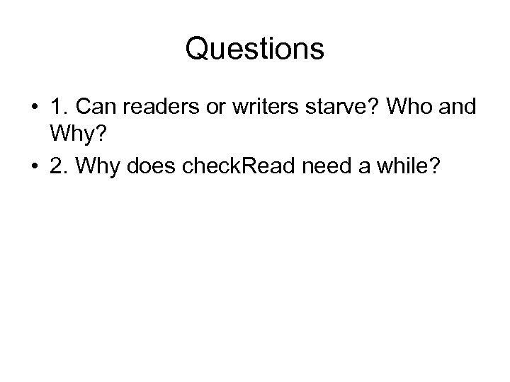 Questions • 1. Can readers or writers starve? Who and Why? • 2. Why