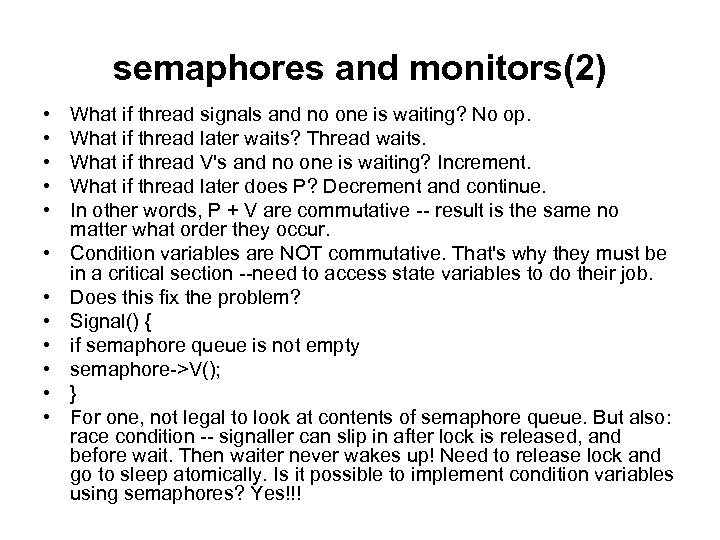 semaphores and monitors(2) • • • What if thread signals and no one is
