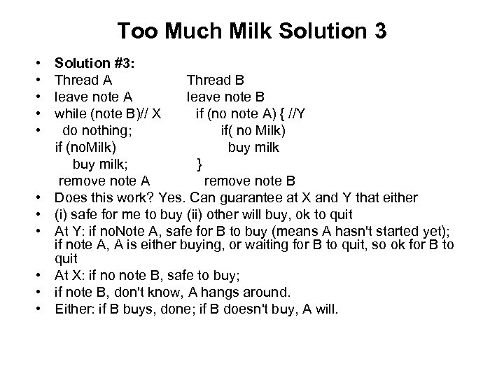 Too Much Milk Solution 3 • • • Solution #3: Thread A Thread B