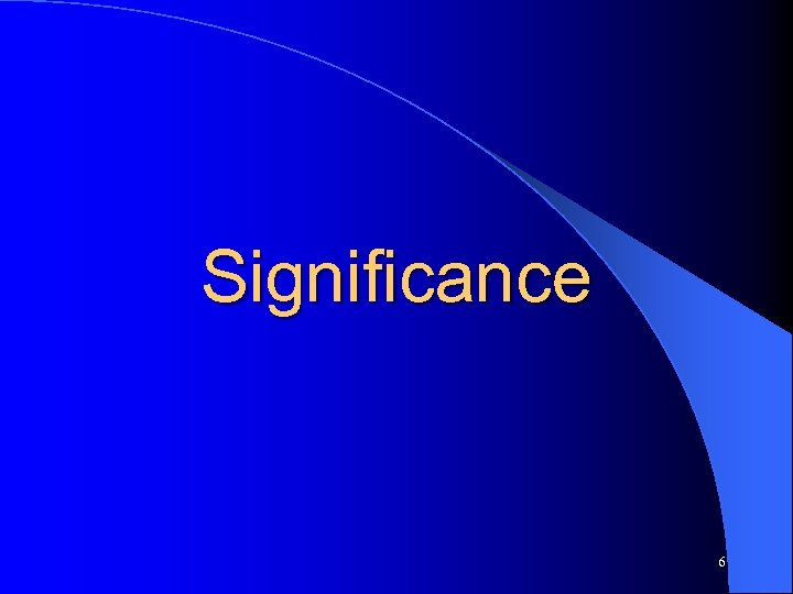 Significance 6