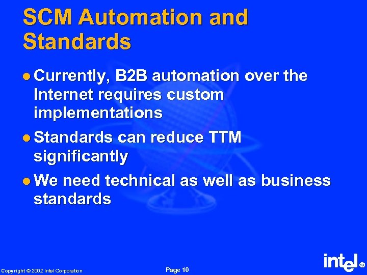 SCM Automation and Standards l Currently, B 2 B automation over the Internet requires
