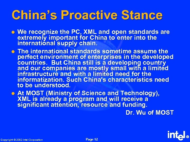 China's Proactive Stance l l l We recognize the PC, XML and open standards