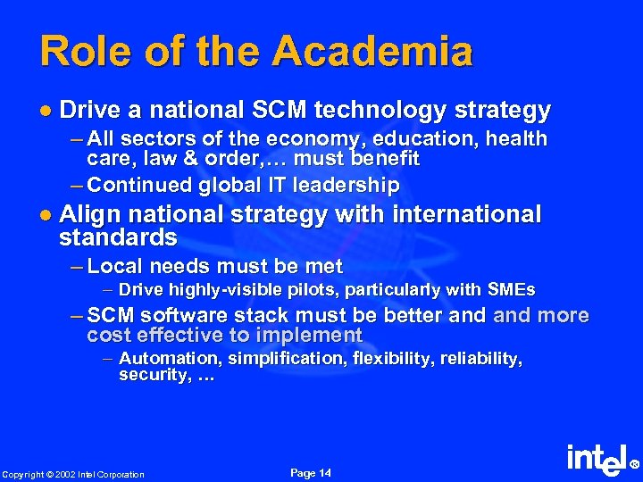 Role of the Academia l Drive a national SCM technology strategy – All sectors