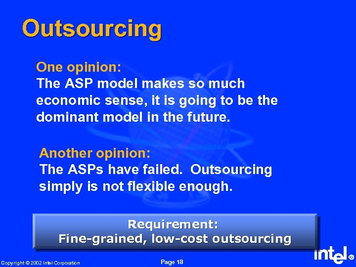 Outsourcing One opinion: The ASP model makes so much economic sense, it is going