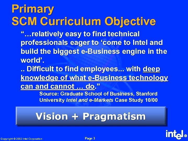 "Primary SCM Curriculum Objective ""…relatively easy to find technical professionals eager to 'come to"