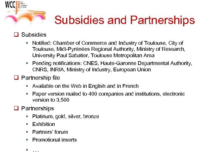 Subsidies and Partnerships q Subsidies § Notified: Chamber of Commerce and Industry of Toulouse,