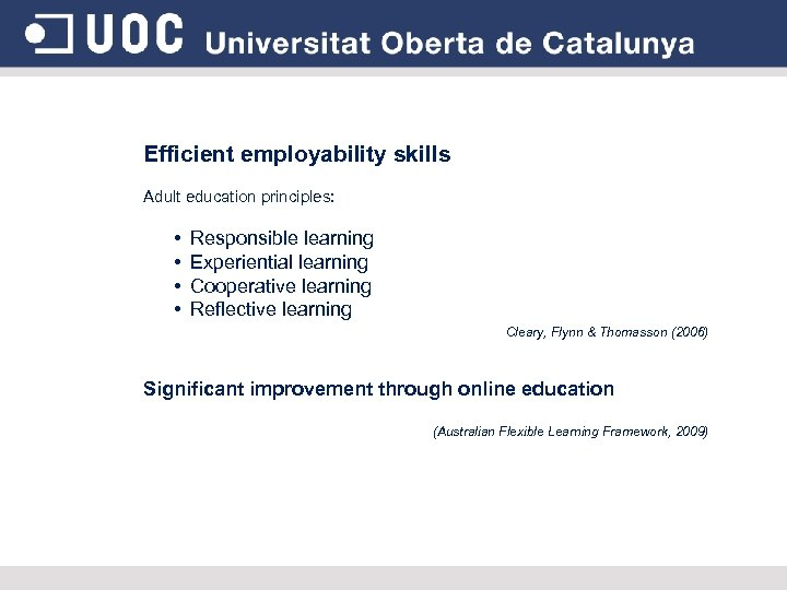 Efficient employability skills Adult education principles: • • Responsible learning Experiential learning Cooperative learning