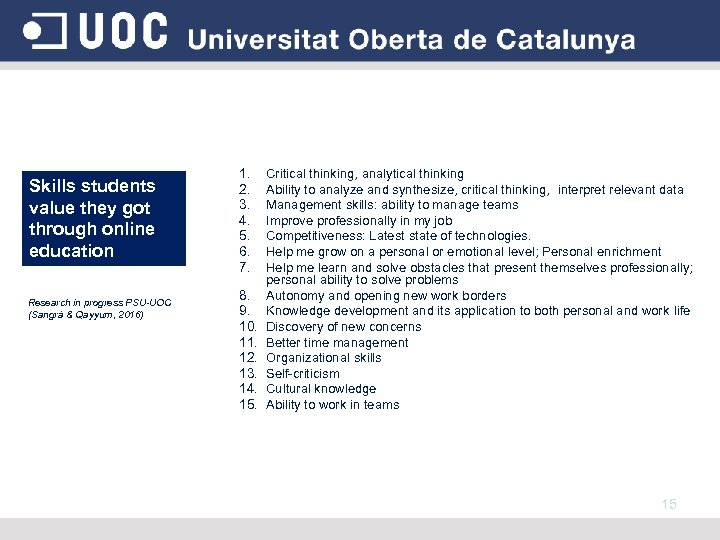 Skills students value they got through online education Research in progress PSU-UOC (Sangrà &
